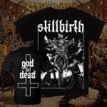Stillbirth - GOD IS DEAD - T-Shirt - Größen S-5XL - PREORDER